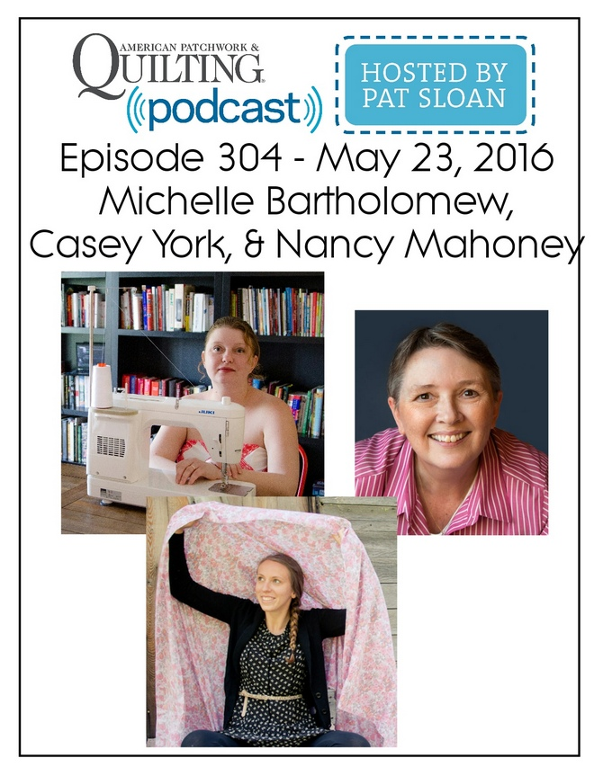 2 American Patchwork Quilting Pocast episode 304 May 23 2016