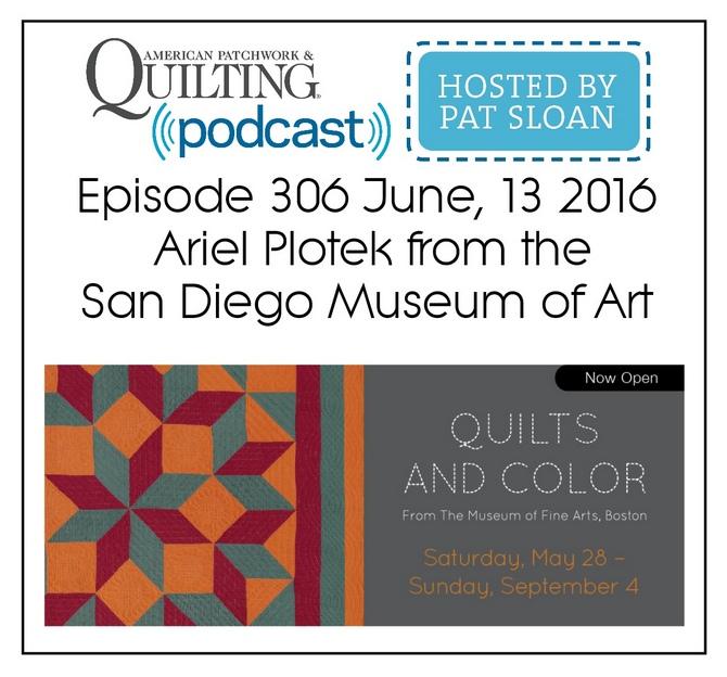 American Patchwork Quilting Pocast episode 306 Ariel Plotek
