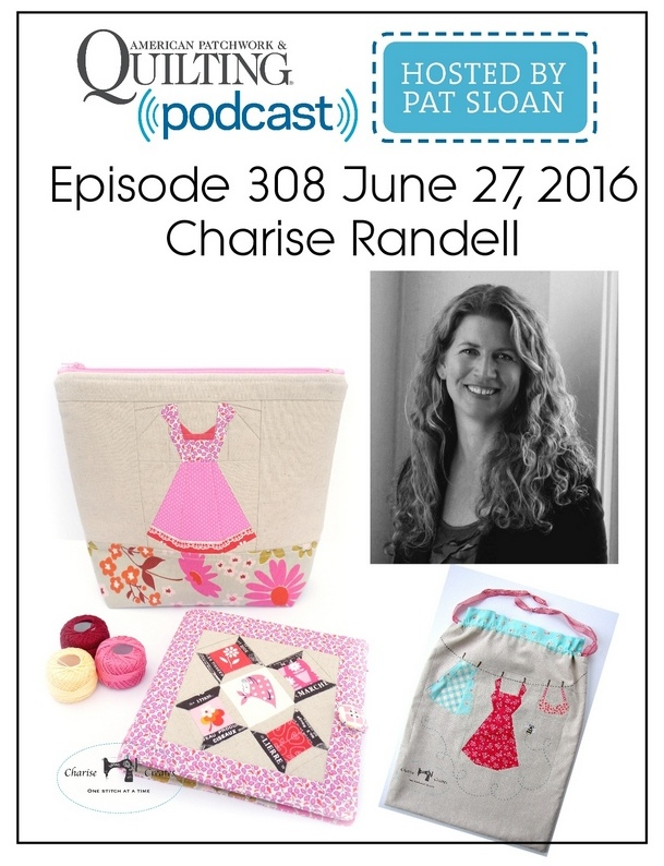 American Patchwork Quilting Pocast episode 308 Charise Randell
