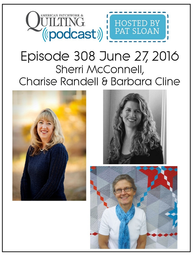 2 American Patchwork Quilting Pocast episode 308 June 27 2016