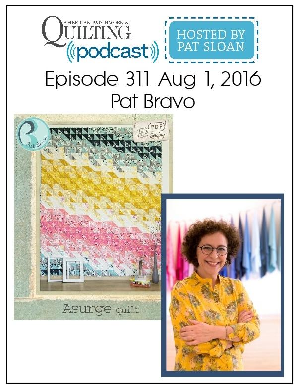 American Patchwork Quilting Pocast episode 311 Pat Bravo