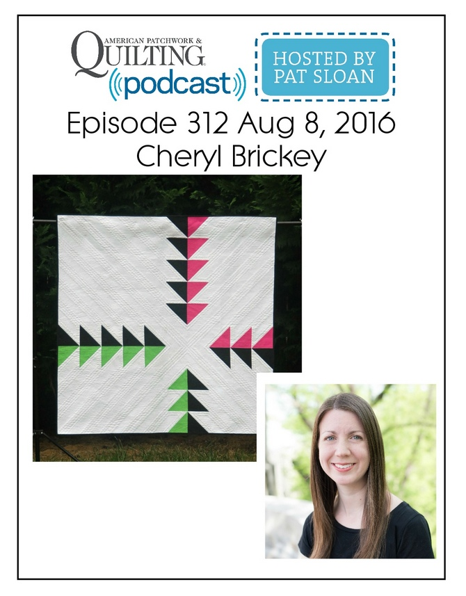 American Patchwork Quilting Pocast episode 312 Cheryl Brickey