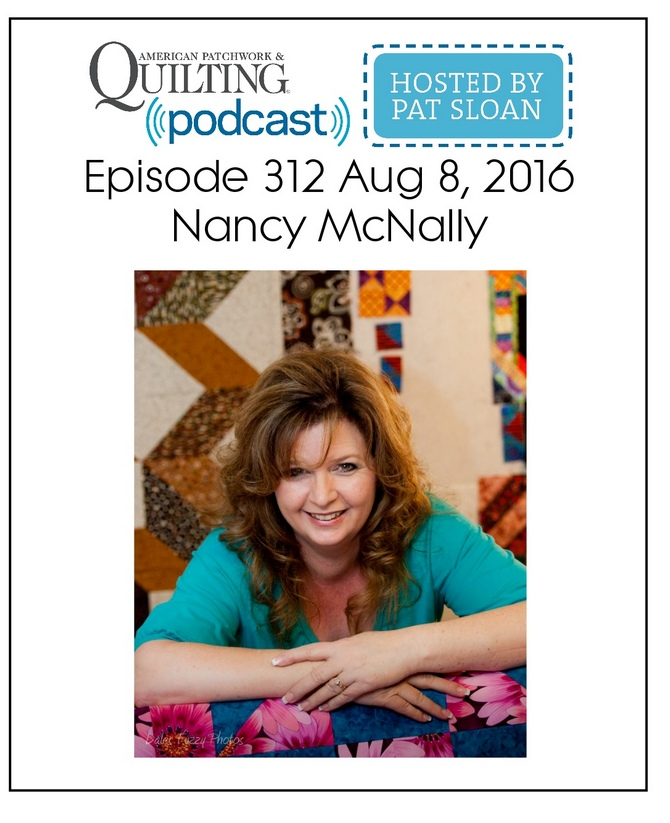 American Patchwork Quilting Pocast episode 312 Nancy McNally