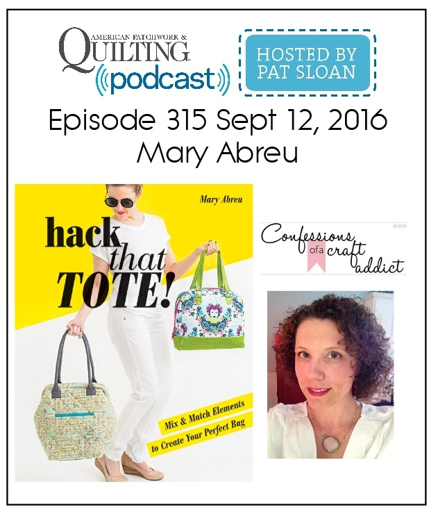 American Patchwork Quilting Pocast episode 315 Mary Abreu