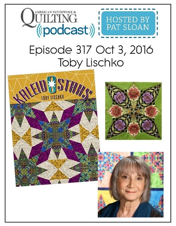 American Patchwork Quilting Pocast episode 317 Toby Lischko