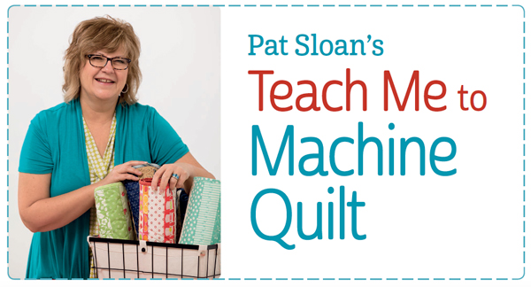 Pat-Sloans-Teach-Me-to-Machine-Quilt