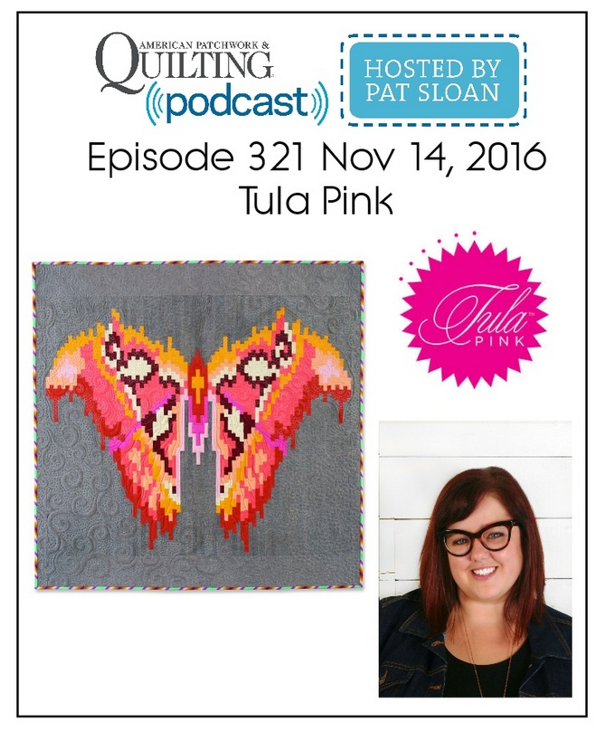 American Patchwork Quilting Pocast episode 321 Tula Pink