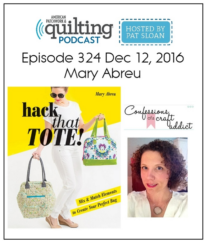 American Patchwork Quilting Pocast episode 324 Mary Abreu