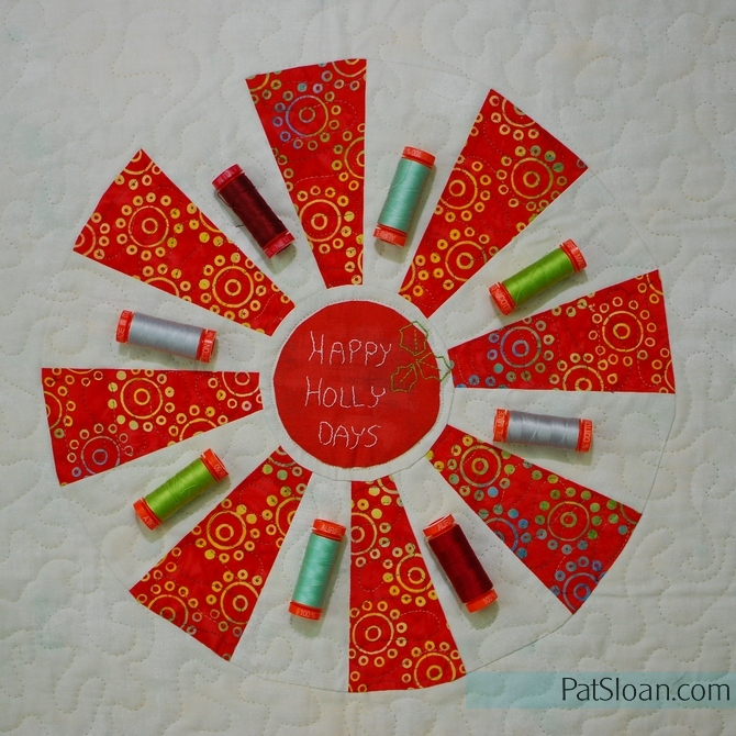 Pat Sloan Happy Holly Days with thread