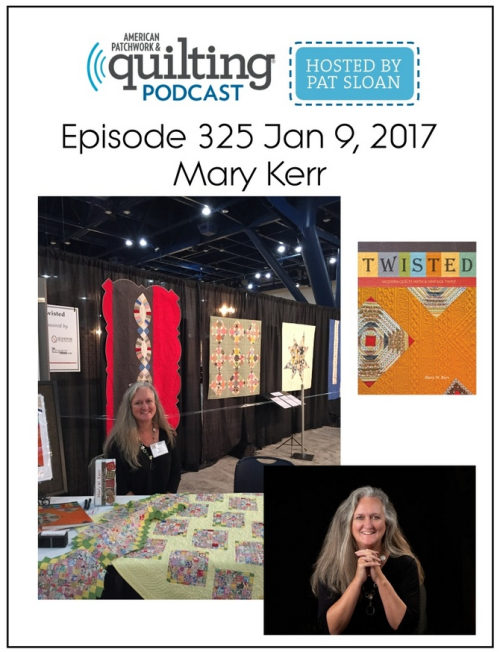 American Patchwork Quilting Pocast episode 325 Mary Kerr