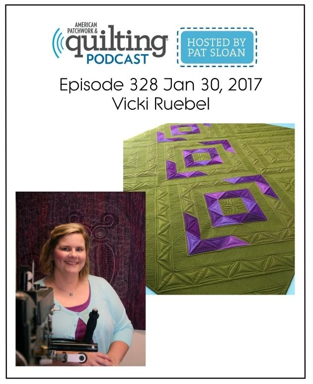 American Patchwork Quilting Pocast episode 328 Vicki Ruebel