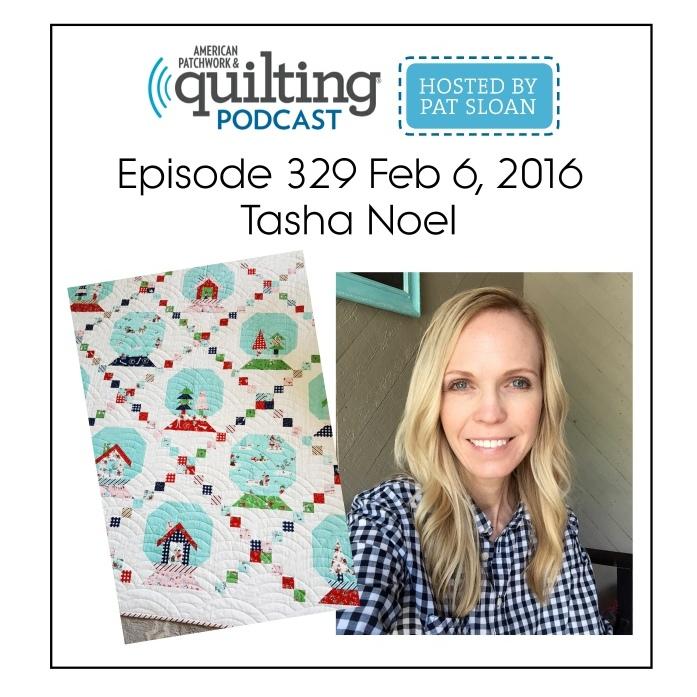 American Patchwork Quilting Pocast episode 329 Tasha Noel sq