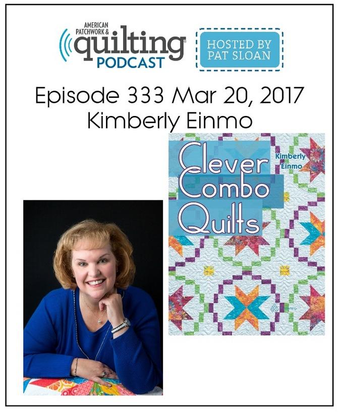 American Patchwork Quilting Pocast episode 333 Kimberly Einmo