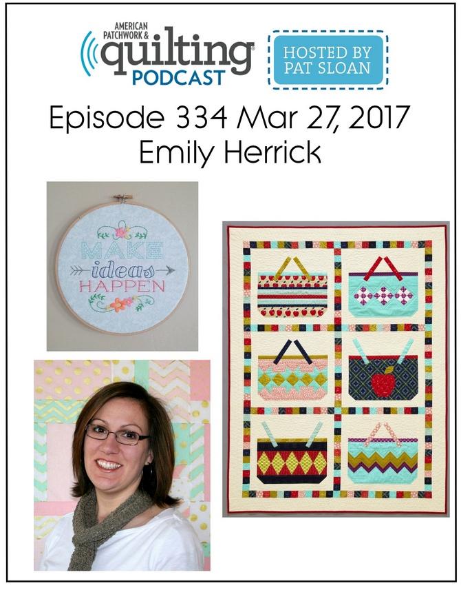 American Patchwork Quilting Pocast episode 334 Emily Herrick