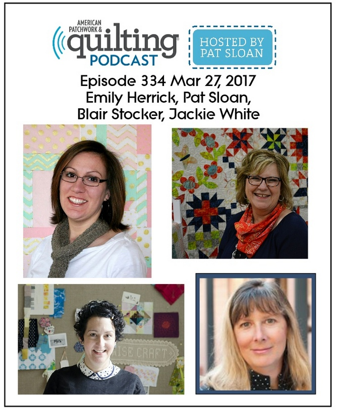 2 American Patchwork Quilting Pocast episode 334 Mar 27 2017