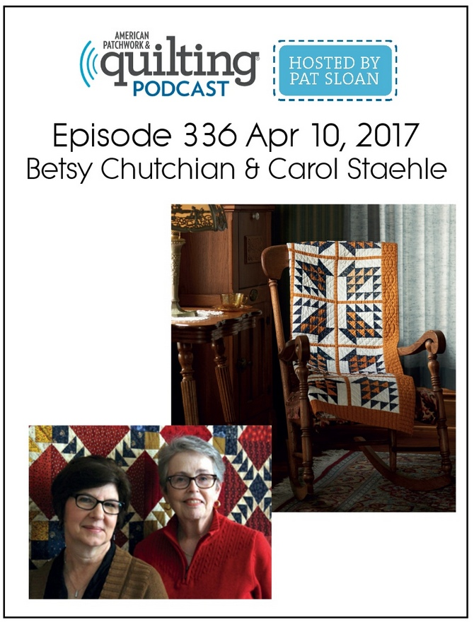 American Patchwork Quilting Pocast episode 336 Betsy and Carol