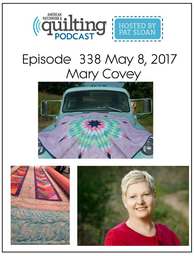 American Patchwork Quilting Pocast episode 338 Mary Covey