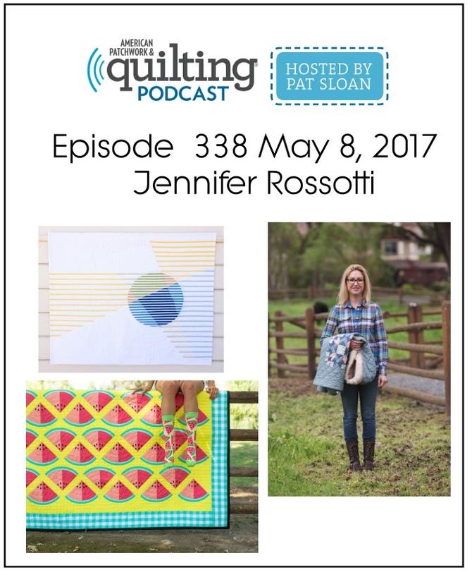 American Patchwork Quilting Pocast episode 338 jennifer  Rossotti