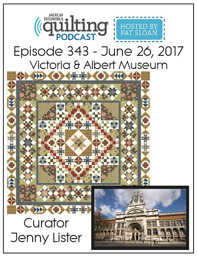 American Patchwork Quilting Pocast episode 343 Victoria And Albert Musuem