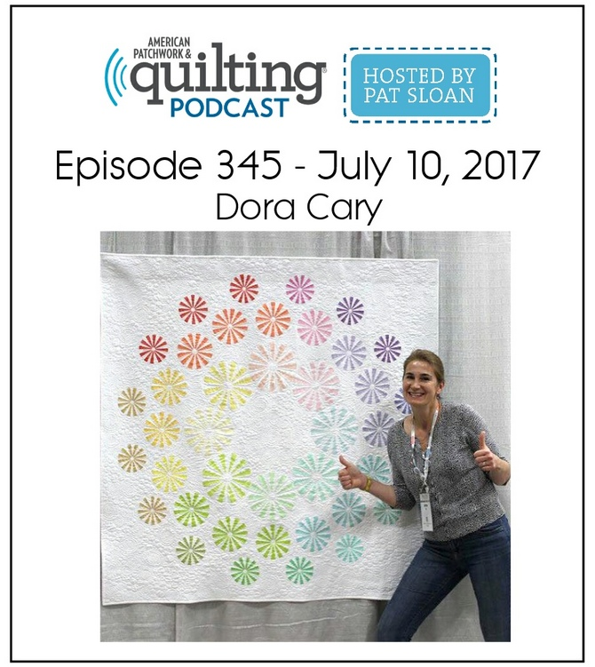 American Patchwork Quilting Pocast episode 345 Dora Cary