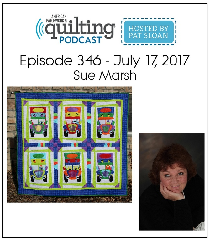 American Patchwork Quilting Pocast episode 346 Sue Marsh