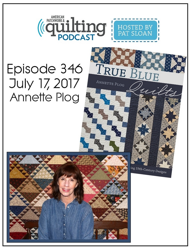 American Patchwork Quilting Pocast episode 346 Annette Plog