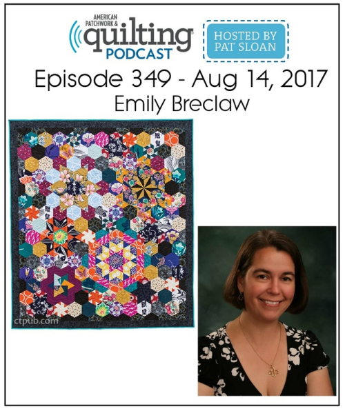 American Patchwork Quilting Pocast episode 349 Emily Breclaw