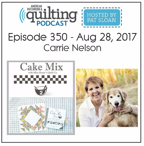 American Patchwork Quilting Pocast episode 350 Carrie Nelson