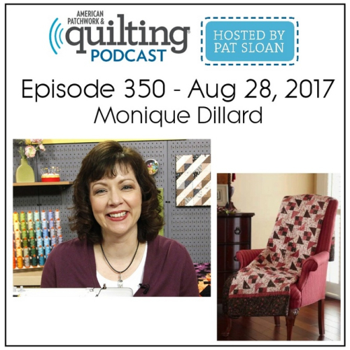 American Patchwork Quilting Pocast episode 350 Monique Dillard