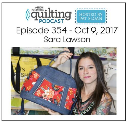 American Patchwork Quilting Pocast episode 354 Sara Lawson