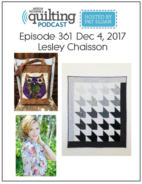 American Patchwork Quilting Pocast episode 361 Lesley Chaisson