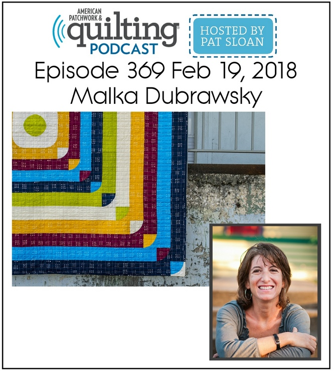 American Patchwork Quilting Pocast episode 369 Malka Dubrawsky