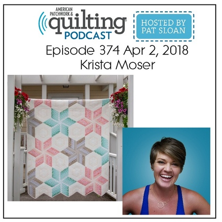 American Patchwork Quilting Pocast episode 374 Krista Moser