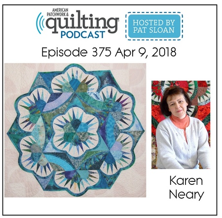 American Patchwork Quilting Pocast episode 375 Karen Neary