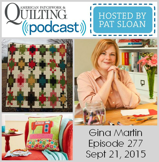 American Patchwork Quilting Pocast episode 277 Gina Martin