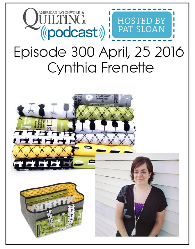 American Patchwork Quilting Pocast episode 300  Cynthia Frenette