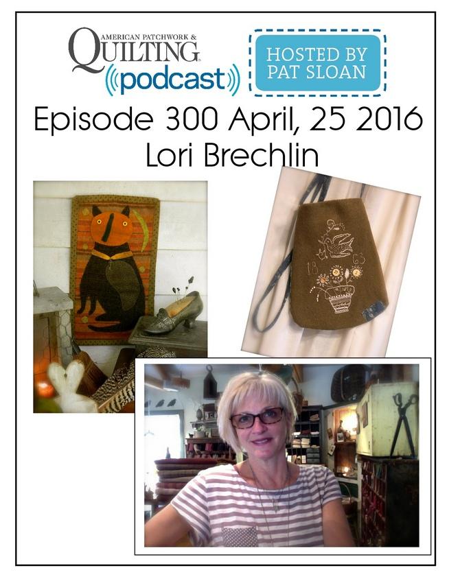 American Patchwork Quilting Pocast episode 300 Lori Brechlin
