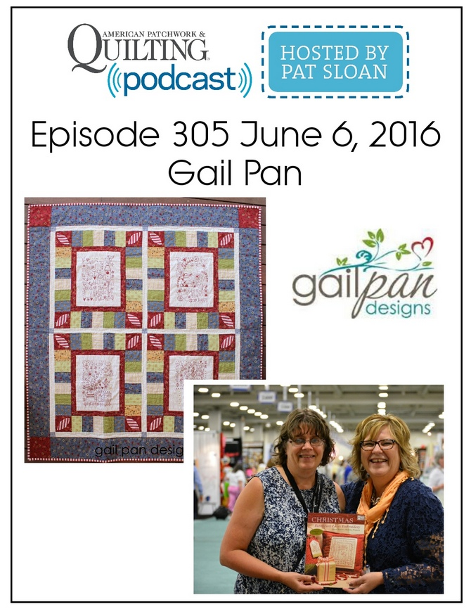 American Patchwork Quilting Pocast episode 305 Gail Pan