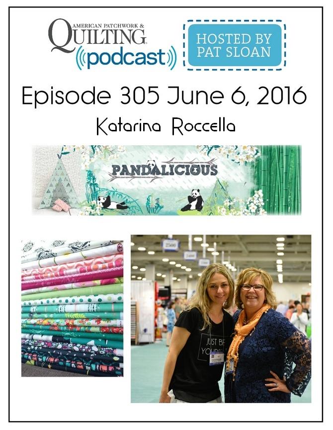 American Patchwork Quilting Pocast episode 305 Katrina Rocella