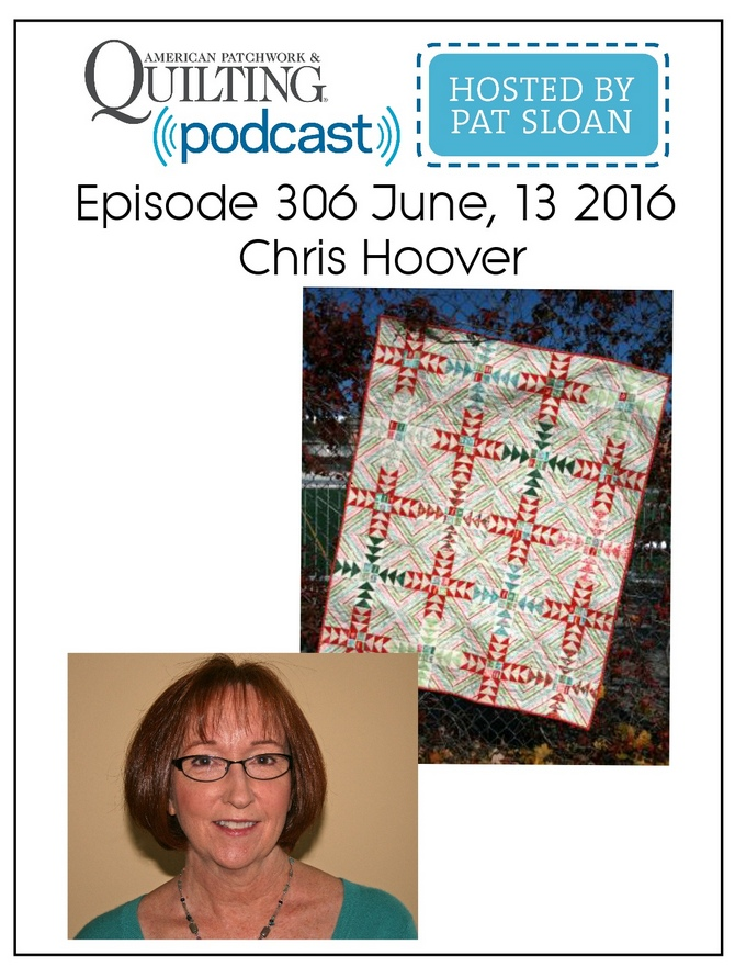 American Patchwork Quilting Pocast episode 306 Chris Hoover