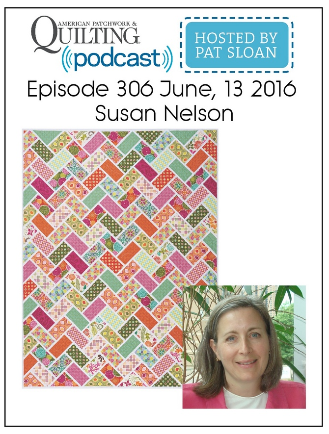 American Patchwork Quilting Pocast episode 306 Susan Nelson