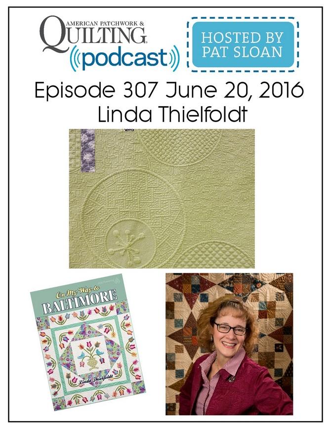 American Patchwork Quilting Pocast episode 307 Linda Thielfoldt