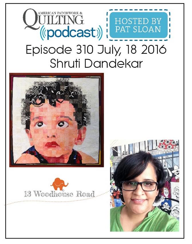 American Patchwork Quilting Pocast episode 310 Shruti Dandekar