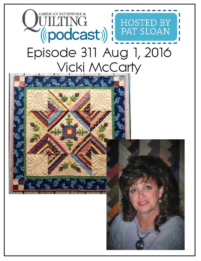American Patchwork Quilting Pocast episode 311 Vicki McCarty