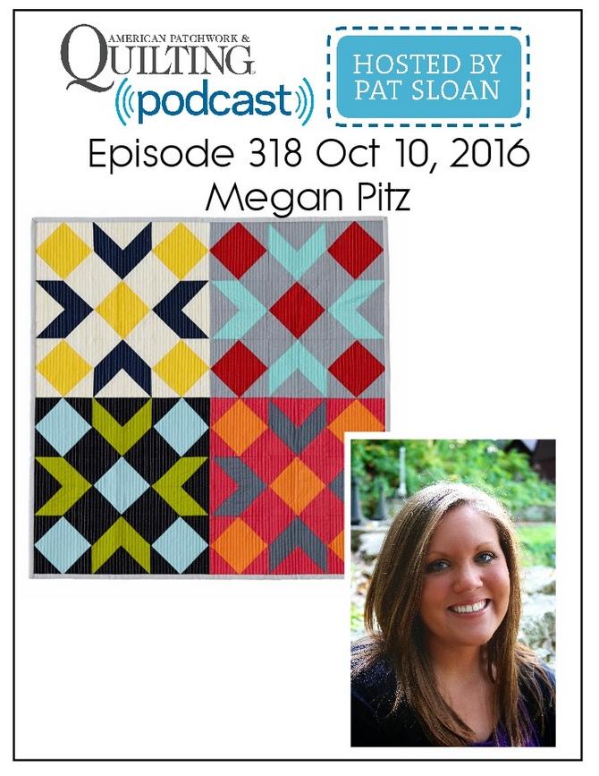 American Patchwork Quilting Pocast episode 318 Megan Pitz