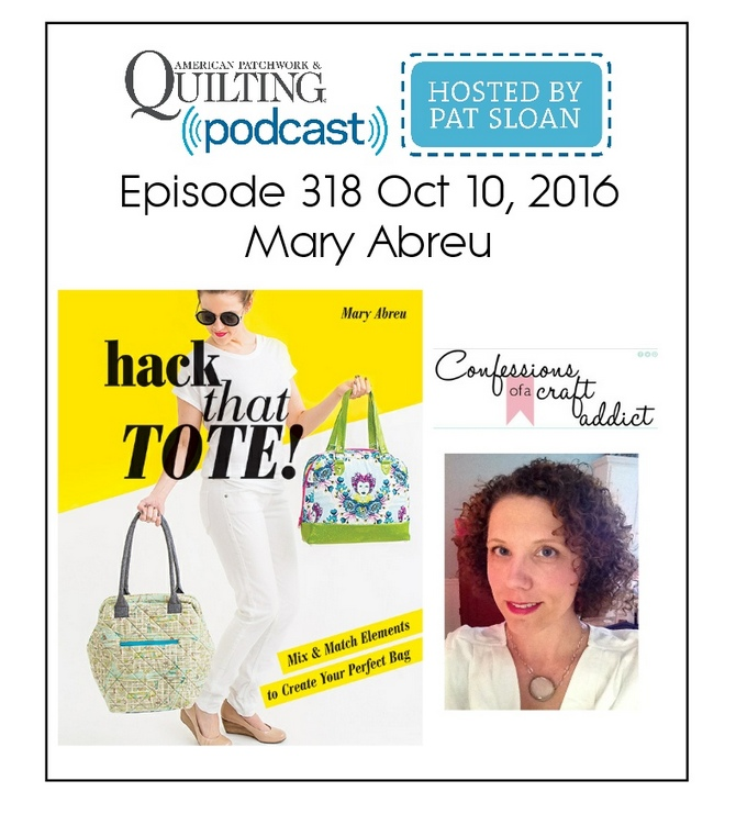 American Patchwork Quilting Pocast episode 318 Mary Abreu
