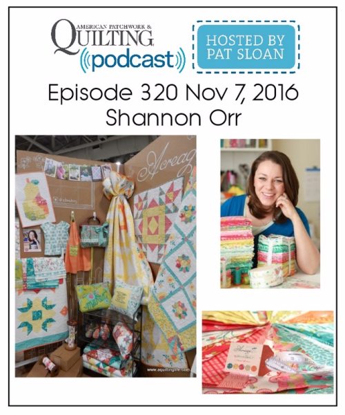 American Patchwork Quilting Pocast episode 320 Shannon Orr