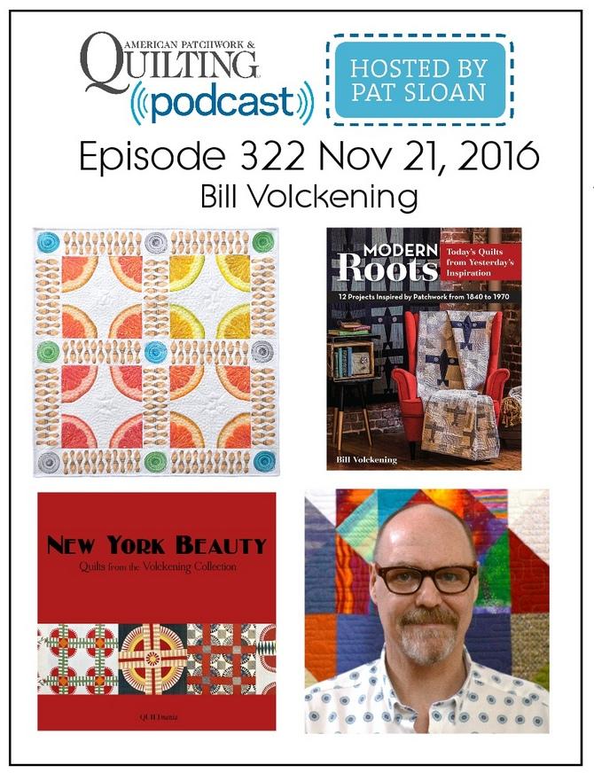 American Patchwork Quilting Pocast episode 322 Bill Volckening