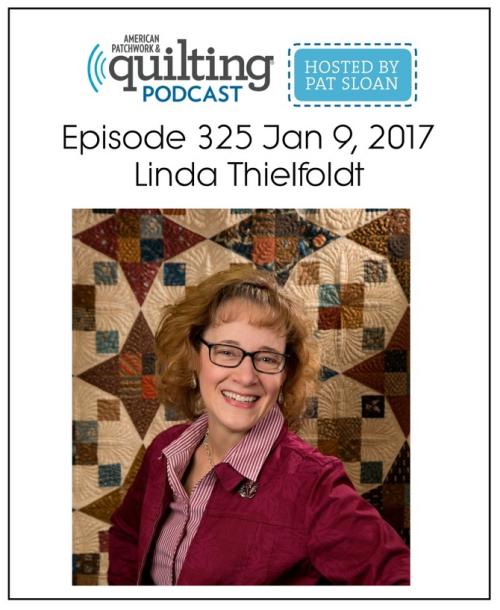 American Patchwork Quilting Pocast episode 325 Linda Thielfoldt
