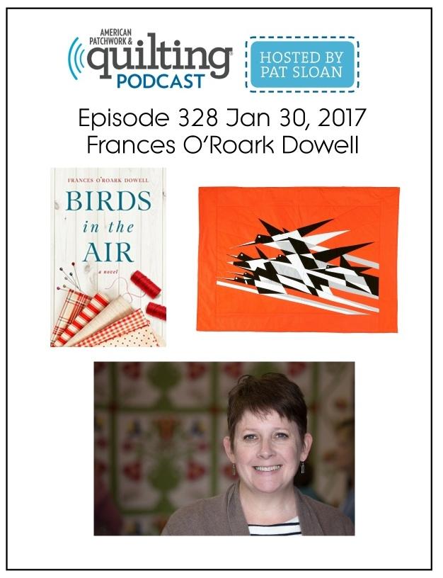 American Patchwork Quilting Pocast episode 328 Francel Dowell